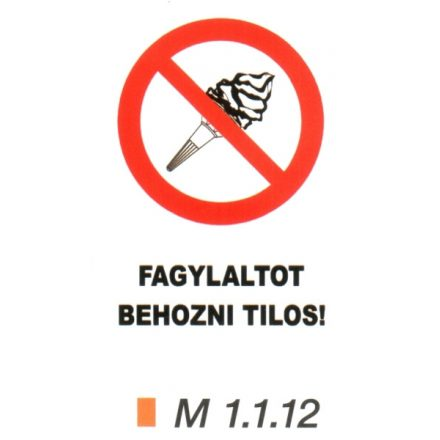 Fagylaltot behozni tilos! m 1.1.12