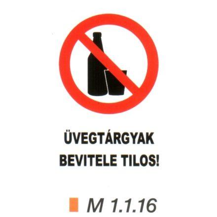 Üvegtárgyak bevitele tilos! m 1.1.16