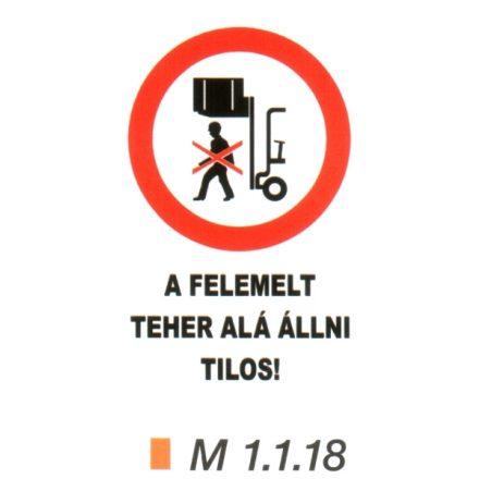 A felemelt teher alá állni tilos! m 1.1.18