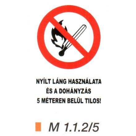 Nyílt láng használata és a dohányzás 5 méteren belül tilos! m 1.1.2/5