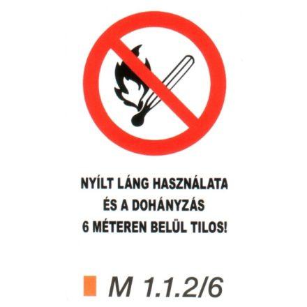 Nyílt láng használata és a dohányzás 6 méteren belül tilos! m 1.1.2/6