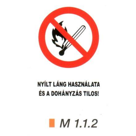 Nyílt láng használata és a dohányzás tilos! m 1.1.2