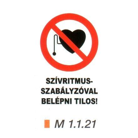 Szívritmus-szabályozóval belépni tilos! m 1.1.21