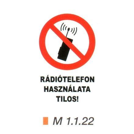 Rádiótelefon használata tilos! m 1.1.22