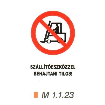 Szállítóeszközzel behajtani tilos! m 1.1.23