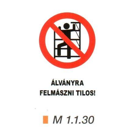 Állványra felmászni tilos! m 1.1.30