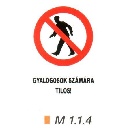 Gyalogosok számára tilos! m 1.1.4