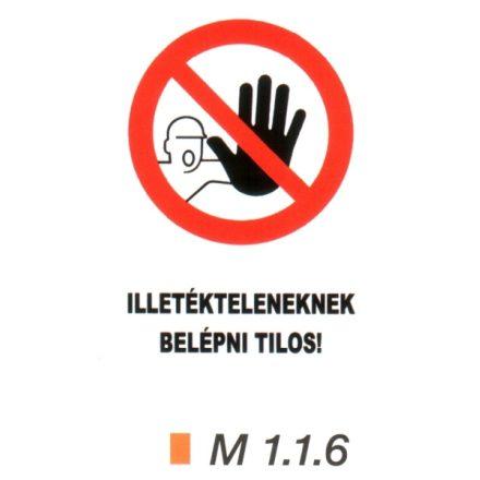 Illetékteleneknek belépni tilos! m 1.1.6