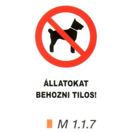 Állatokat behozni tilos! m 1.1.7