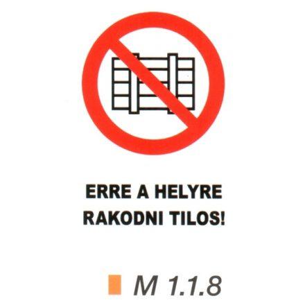 Erre a helyre rakodni tilos! m 1.1.8
