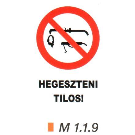 Hegeszteni tilos! m 1.1.9