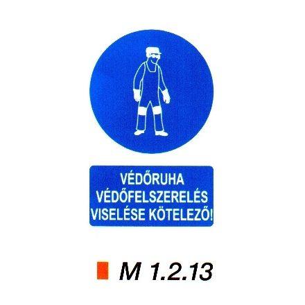 Védőruha, védőfelszerelés viselése kötelező m 1.2.13