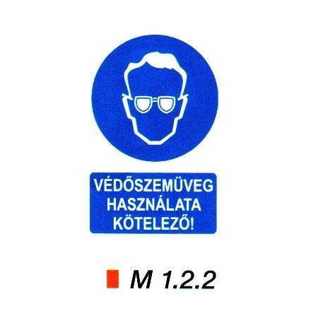 védőszemüveg használata kötelező! m 1.2.2