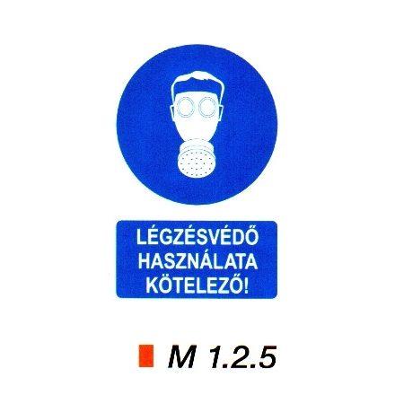 Légzésvédő használata kötelező! m 1.2.5