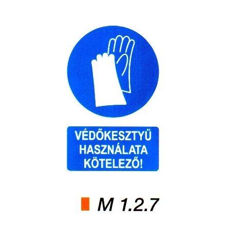 Védőkesztyű használata kötelező! m 1.2.7