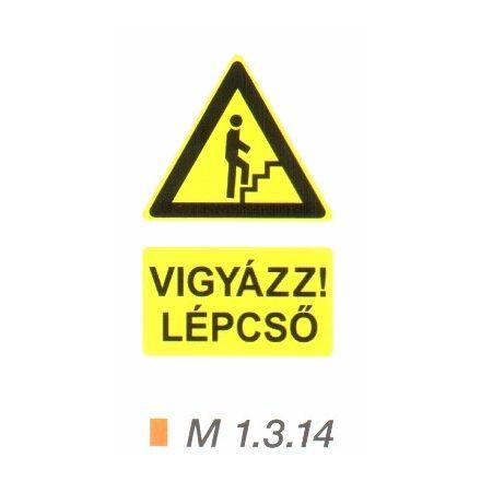 Vigyázz! Lépcső (felfelé) m 1.3.14
