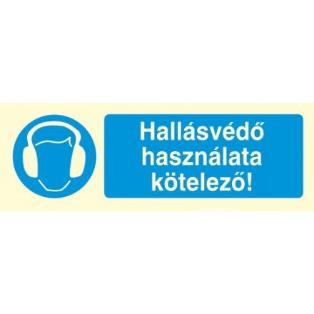 Hallásvédő használata kötelező!, után világítós öntapadós tábla