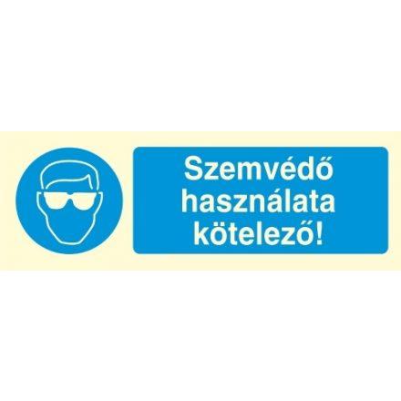 Szemvédő használata kötelező!, után világítós öntapadós tábla