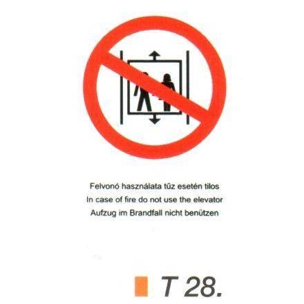 Felvonó használata tüz estén tilos piktogram t 28.