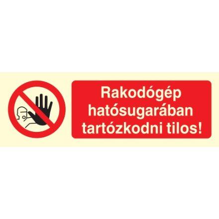 Rakodógép hatósugarában tartózkodni tilos!, TIT003 után világítós öntapadós