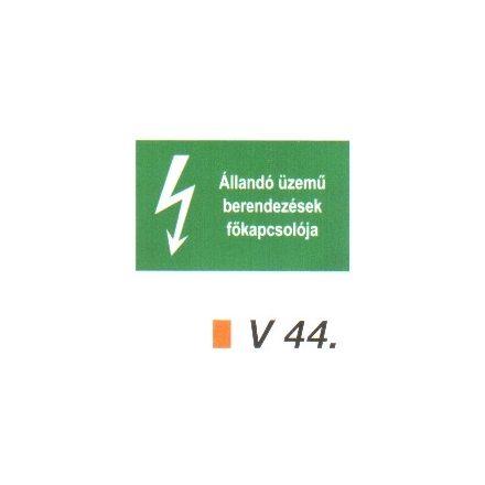 Állandó üzemű berendezések főkapcsolója v 44